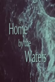 Watch Home by the Waters 1971 Free Online