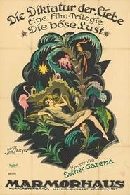 Die Diktatur der Liebe. 1. Die böse Lust 1921