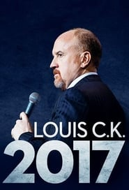 Louis C.K. 2017 Streaming HD