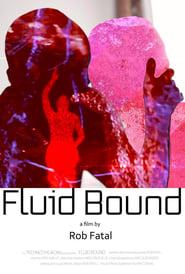 Fluid Bound (2021)