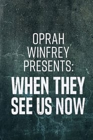 مشاهدة فيلم Oprah Winfrey Presents: When They See Us Now مترجم