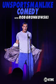 Unsportsmanlike Comedy with Rob Gronkowski