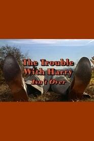 The Trouble with Harry Isn't Over (2001) Online Cały Film Zalukaj Cda