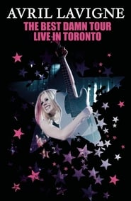 Avril Lavigne: The Best Damn Tour – Live in Toronto (2008)