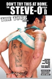 Don't Try this at Home : The Steve-O Video - Vol.2