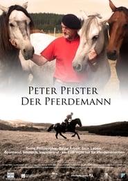 Peter Pfister – Der Pferdemann