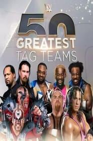 WWE The 50 Greatest Tag Teams 2021