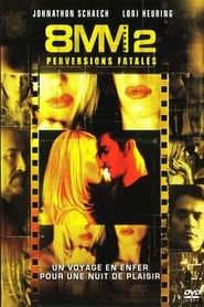 8mm 2 : Perversions fatales