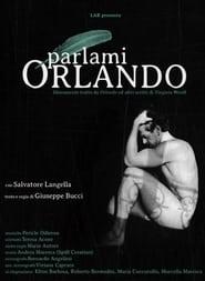 Parlami, Orlando