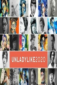 UNLADYLIKE: The Change Makers (2020)