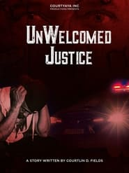 UnWelcomed Justice (2021)
