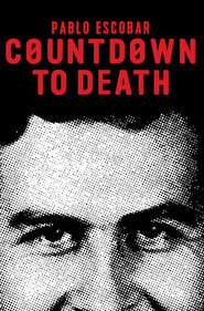 Countdown to Death: Pablo Escobar (2017)