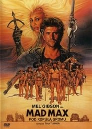 Mad Max 3 pod Kopułą Gromu / Mad Max Beyond Thunderdome (1985)