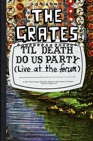 The Grates: Til Death Do Us Party (Live At The Forum)