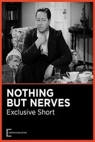Nothing But Nerves (1942)