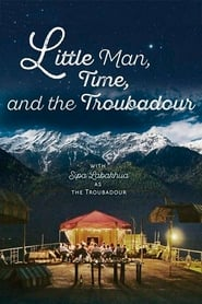 مشاهدة فيلم Little Man, Time and the Troubadour مترجم