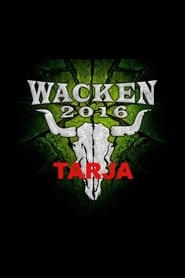 Watch Tarja - Wacken 2016  Free Online