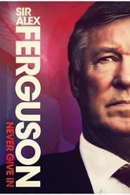 Watch Sir Alex Ferguson: Never Give In (2021) Fmovies