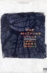 Pat Metheny Group - More Travels movie