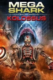 Mega Shark vs. Kolossus [2015]