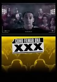 Cómo filmar una película por no decir XXX