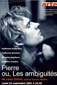 Pierre ou, Les ambiguïtés 2001