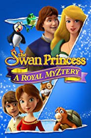 The Swan Princess: A Royal Myztery (2018) Full Movie