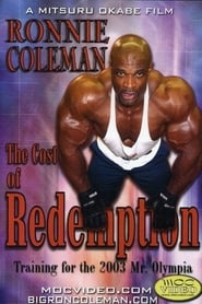 Ronnie Coleman: Cost of Redemption 2004