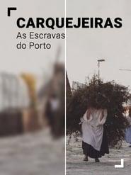 Carquejeiras – As Escravas do Porto
