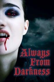 Always from Darkness