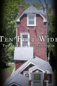 Ten Feet Wide: The Story of a Skinny House (2021)