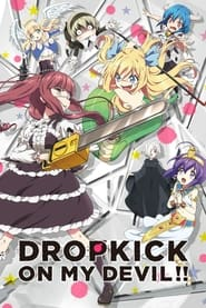 مشاهدة مسلسل Drop Kick on My Devil!! مترجم أون لاين بجودة عالية