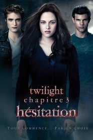 Film Twilight, chapitre 3 : Hésitation Streaming Complet - ...