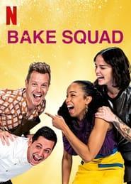 voir serie Bake Squad 2021 streaming