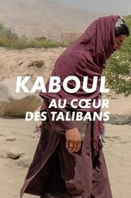 Kaboul, au coeur des Taliban (2021)