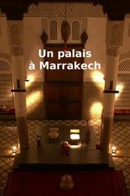 Un palais à Marrakech 2015