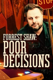 Forrest Shaw: Poor Decisions (2018)
