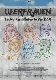 Uferfrauen – Lesbisches L(i)eben in der DDR (2020)