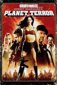 Grindhouse (Planet Terror) (2007)