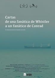 Cartas de una fanática de Whistler a un fanático de Conrad (2020)