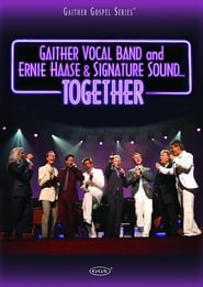 Gaither Vocal Band and Ernie Haase & Signature Sound...Together 2007
