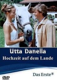 Utta Danella - Die Hochzeit auf dem Lande 2002