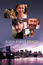 A Sua Parte Frágil (2018) Blu-Ray 1080p Download Torrent Dub e Leg