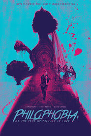 Philophobia: or the Fear of Falling in Love (2019)