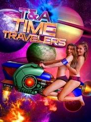 مشاهدة فيلم T&A Time Travelers مترجم