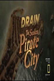 مشاهدة فيلم Drain the Sunken Pirate City مترجم