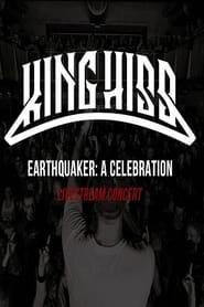 King Hiss - Earthquaker: a Celebration - Livestream concert