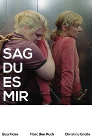 Sag Du Es Mir : The Movie | Watch Movies Online