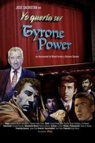 Yo quería ser Tyrone Power