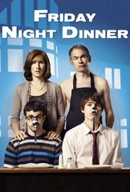 Friday Night Dinner (TV Series 2011/2020– )